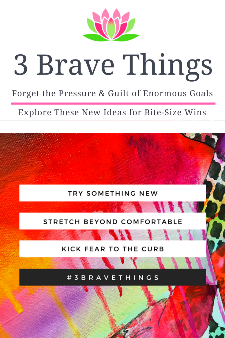 3 Brave Things | list of ideas, dianadellos.com