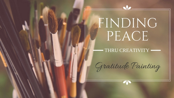 Finding Peace Through Creativity: Gratitude Painting