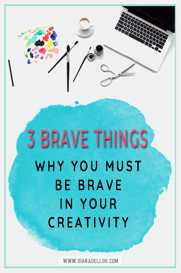 3 Brave Things for Creatives To Try | www.dianadellos.com - push yourself to try new things in your creativity