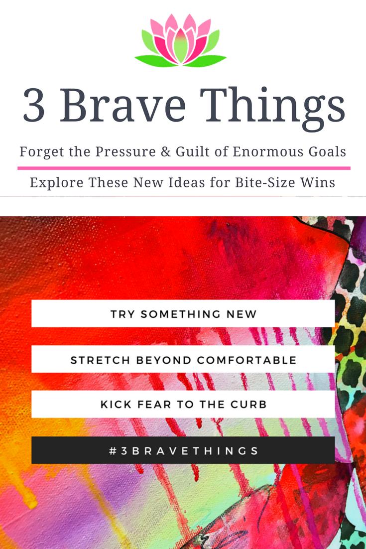 3 Brave Things | list of ideas, dianadellos.com