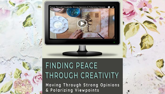 Finding Peace Through Creativity: Moving Through Strong Opinions & Polarizing Viewpoints